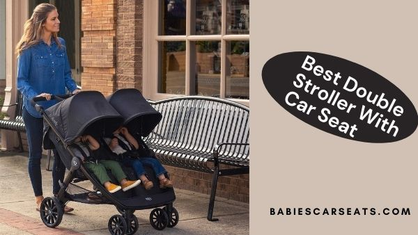 Best Double Stroller With Car Seat In India 2021 (Review)